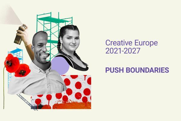 Kollaasimainen kuva, jossa on mies ja nainen, punaisia unikkoja sekä maalaustelineitä, maalattua seinäpintaa ja graffitimaalaajan käsi spraymaalaamassa. Lisäksi kuvassa on teksti Creative Europe 2021-2027, Push Boundaries.