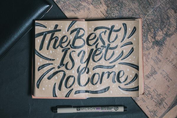 Kuva The best is yet to come tekstillä