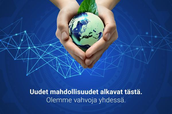 Vihreä maapallo kämmenillä. Teksti Uudet mahdollisuudet alkavat tästä. Olemme vahvoja yhdessä.