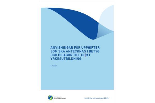 Anvisning för uppgifter som ska antecknas i betyg och bilagor till dem i yrkesutbildningen