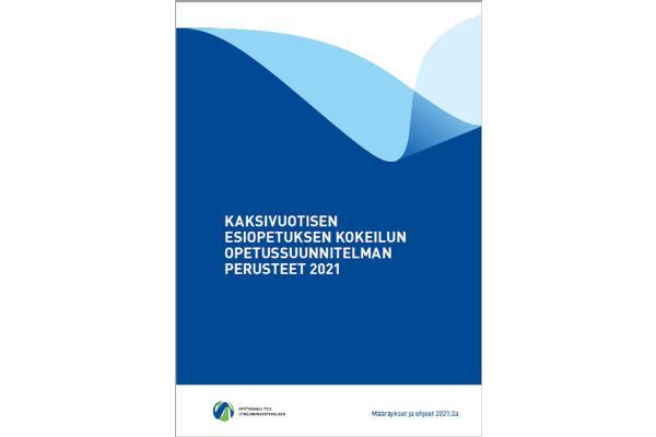 Kaksivuotisen esiopetuksen kokeilun opetussuunnitelman perusteet 2021