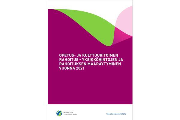 Opetus- ja kulttuuritoimen rahoitus - Yksikköhintojen ja rahoituksen määräytyminen vuonna 2021