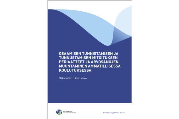 Osaamisen tunnistamisen ja tunnustamisen mitoituksen periaatteet ja arvosanojen muuntaminen ammatillisessa koulutuksessa
