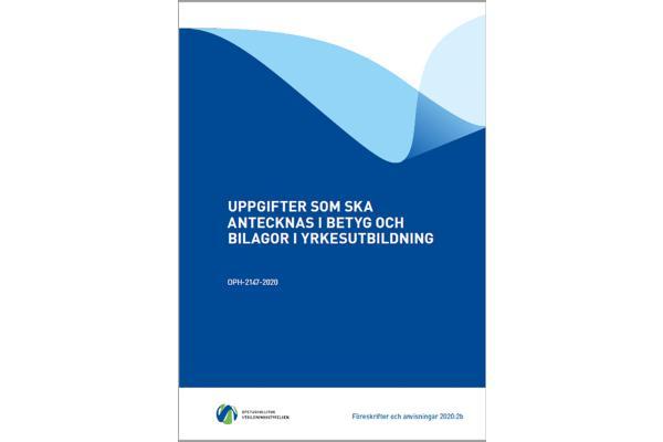 Uppgifter som ska antecknas i betyg och bilagor i yrkesutbildning