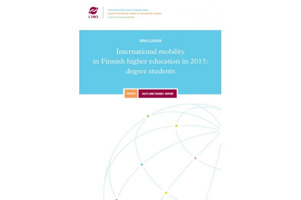 Facts and Figures -report 5B/2016: International mobility in Finnish higher education institutions in 2015: degree students