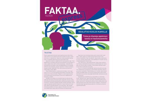 Faktaa Express 1A/2020: Koulutus kuuluu kaikille. Tietoa ja tilastoja oppimisen tuesta eri koulutusasteilla.