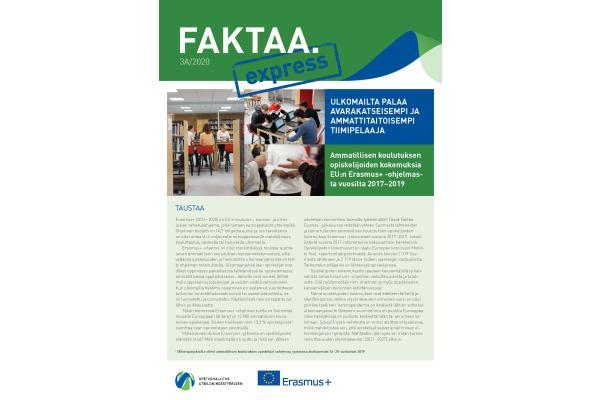 Faktaa Express 3A/2020: Ulkomailta palaa avarakatseisempi ja ammattitaitoisempi tiimipelaaja. Ammatillisen koulutuksen opiskelijoiden kokemuksia EU:n Erasmus+ -ohjelmasta vuosilta 2017–2019.