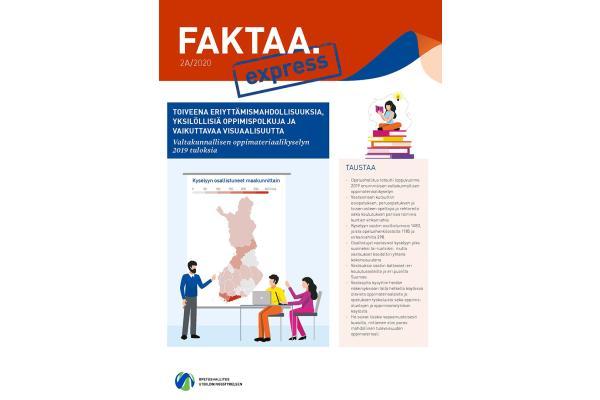 Faktaa Express 2A/2020: Toiveena eriyttämismahdollisuuksia, yksilöllisiä oppimispolkuja ja vaikuttavaa visuaalisuutta. Valtakunnallisen oppimateriaalikyselyn 2019 tuloksia.