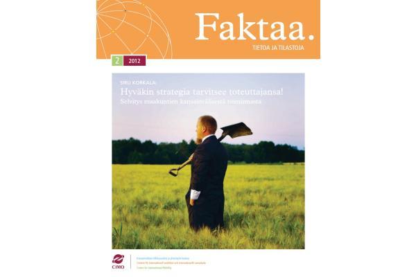 Faktaa 2/2012: Hyväkin strategia tarvitsee toteuttajansa! Selvitys maakuntien kansainvälisestä toiminnasta