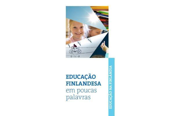 Finnish education in a nutshell in Portuguese Educação finlandesa em poucas palavras