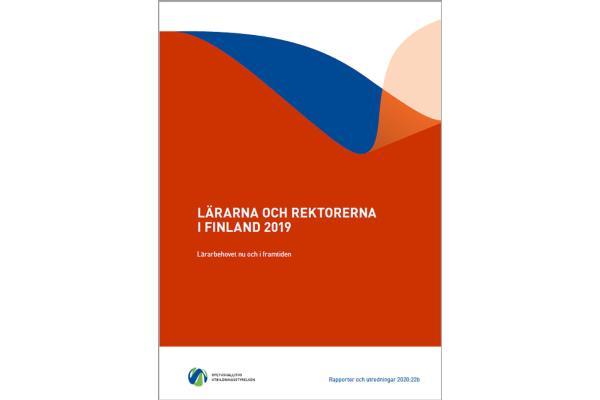 Lärarna och rektorerna i Finland 2019: Lärarbehovet nu och i framtiden