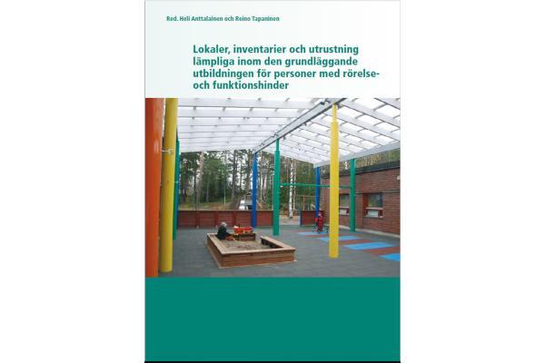 Lokaler, inventarier och utrustning lämpliga inom den grundläggande utbildningen för personer med rörelse- och funktionshinder