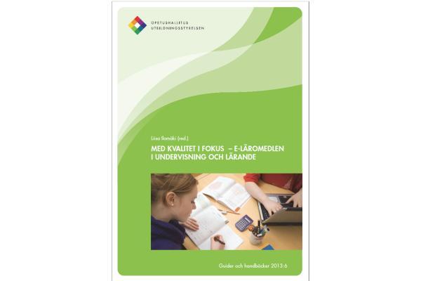 Med kvalitet i fokus - e-läromedlen i undervisning och lärande