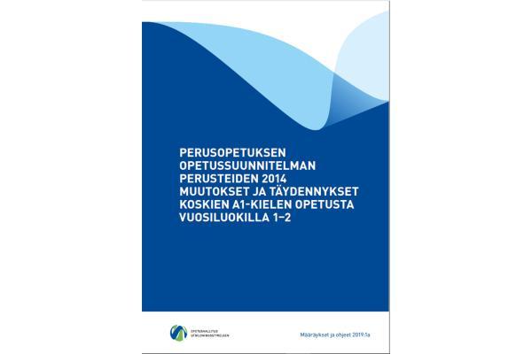 Perusopetuksen opetussuunnitelman perusteiden 2014 muutokset ja täydennykset koskien A1-kielen opetusta vuosiluokilla 1-2