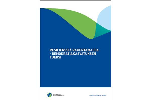 Resilienssiä rakentamassa - demokratiakasvatuksen tueksi
