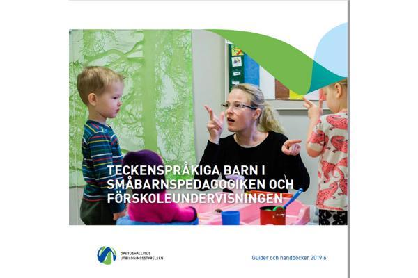 Teckenspråkiga barn i småbarnspedagogiken och förskoleundervisningen