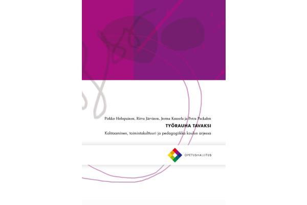 Työrauha tavaksi - Kohtaaminen, toimintakulttuuri ja pedagogiikka koulun arjessa