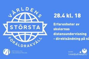 Under Världens största föräldrakväll 28.4 får man ta del av olika erfarenheter av distansundervisningen