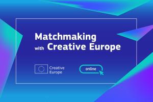 Löydä eurooppalaiset hankekumppanit Matchmaking with Creative Europe -tapahtumasarjassa