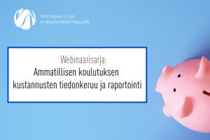 Ammatillisen koulutuksen kustannusten tiedonkeruu ja raportointi - webinaarit