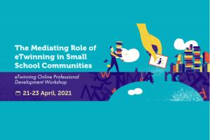 The Mediating Role of eTwinning in Small School Communities: eTwinning Online Professional Development Workshop