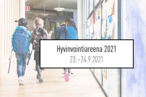 Hyvinvointiareena 2021 - Voidaan hyvin! Koulut ja oppilaitokset mielenterveyden lähteillä