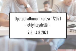 Opetushallinnon kurssi 1/2021 ETÄYHTEYDELLÄ
